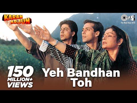Yeh Bandhan Toh - Karan Arjun | Shahrukh, Salman & Rakhee | Kumar Sanu, Udit Narayan & Alka Yagnik video