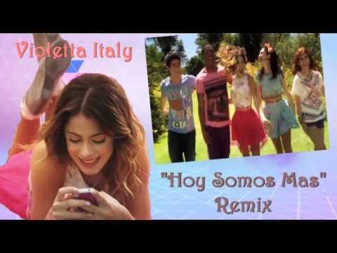 """Violetta 2 """"Hoy Somos Mas"""" Remix (VIDEO)"""