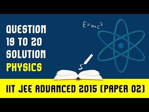 IIT JEE-2015: IIT- JEE Advanced Physics Paper 2 (19-20)