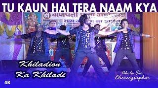 Tu Kaun Hai Tera Naam Kya  Khiladiyon Ka Khiladi Sam & Dance Group