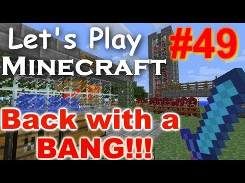 Let's Play Minecraft (Part 49) - Back with a BANG!!!
