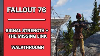 Fallout 76 - Mission Walkthrough - Signal Strength + The Missing Link (1st Part) with Commentary