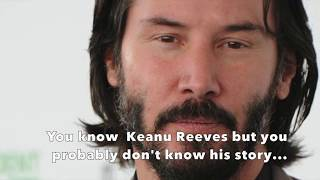 The Inspiring Life of Keanu Reeves