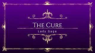 The Cure - Lady Gaga - UltimateLyrics