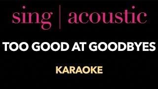 Sam Smith - Too Good At Goodbyes (Karaoke/ Instrumental/ Lyrics)