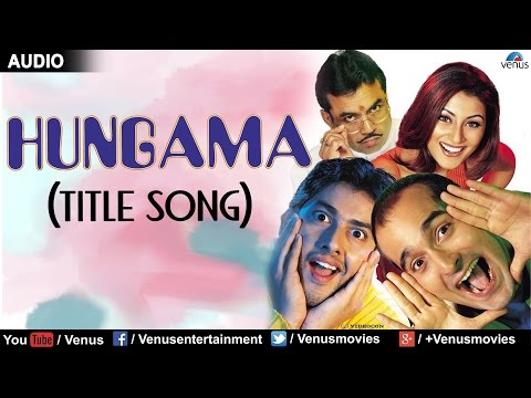 Hungama - Title Song Full Video Song | Aftab Shivdasani Rimi...
