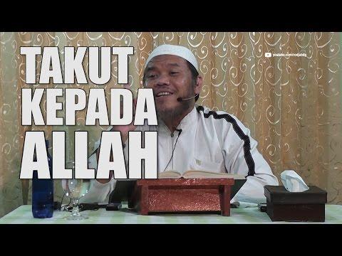 [#2] Qoulul Mufid Bab Takut Kepada Allah - Ustadz Abu Haidar Assundawy