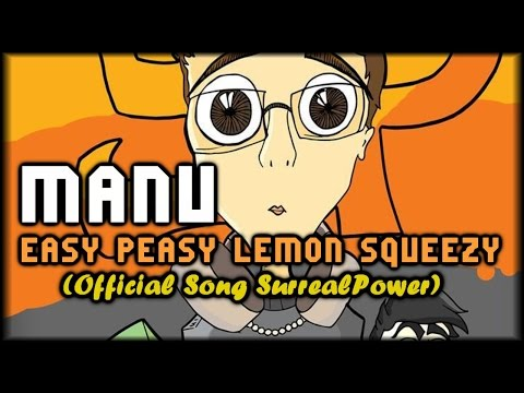 MANU - EASY PEASY LEMON SQUEEZY (SurrealPower Official Song)