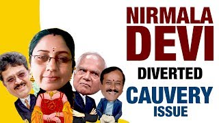 Nirmala Devi and S ve Shekhar diverted Cauvery Issue