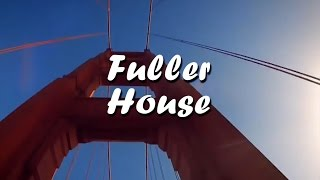 Full House coming back new show Fuller House Opening Theme
