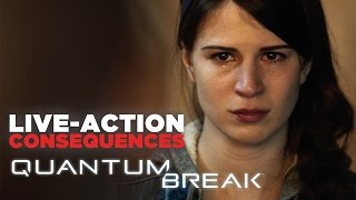 Quantum Break Live-Action Consequences: Dead Or Alive? Your choice.