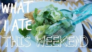 WHAT I ATE THIS WEEKEND | AmandaMuse