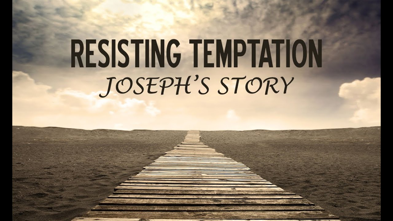 Resisting Temptation Genesis 39 6 20 Life Church St