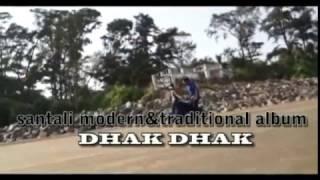 NEW SUPER HIT SANTALI ALBUM DHAK DHAK IN HD 1080