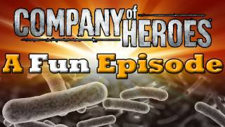 Company of Heroes #103 - A Fun Episode