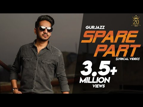 Spare Part | Gurjazz | Laddi Gill | Vicky Dhaliwal | Latest Punjabi Songs 2018 | 20 Music