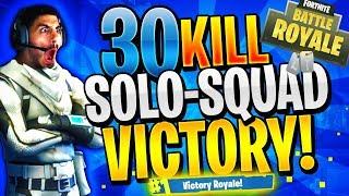 INSANE 30 KILL SOLO-SQUAD WIN! (Fortnite Battle Royale)