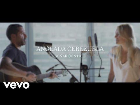 Anglada Cerezuela - Soñar Contigo (Acústico)