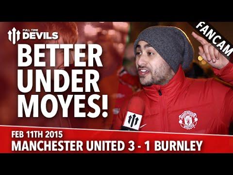 Better Under Moyes!   Manchester United 3 Burnley 1   FANCAM