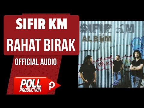 Sıfır Km - Rahat Bırak - ( Official Audio )