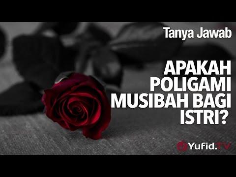 Tanya Jawab: Apakah Poligami Musibah Bagi Istri? - Ustadz Abu Ihsan Al-Maidany, MA.