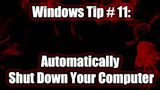 Windows Tip #11: Automatically Shut Down Your Computer
