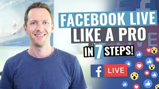 7 Facebook Live Tips for PRO Facebook Live Streams!
