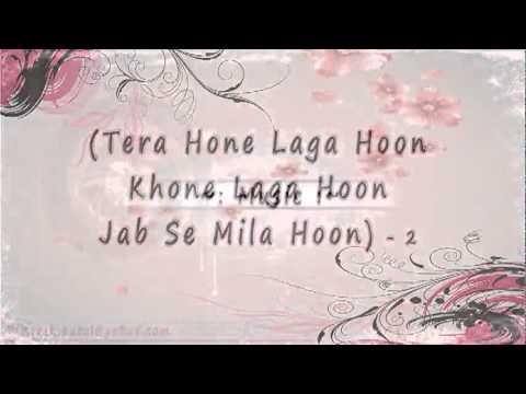 Tera Hone Laga Hoon [full Song] Lyrics Ajab Prem Ki Gajab Kahani [hd].flv video