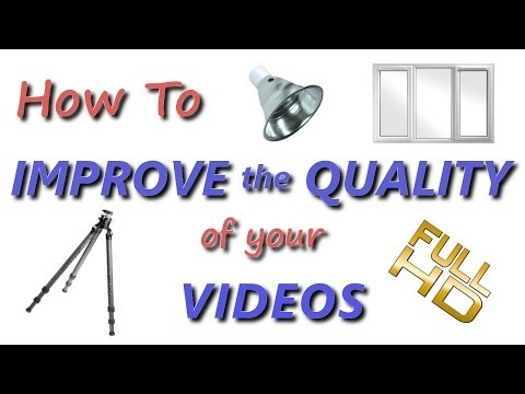 How To Improve The Quality Of Your Videos (Tips & Tricks)
