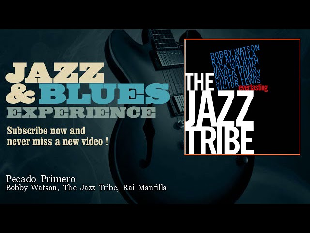 Bobby Watson, The Jazz Tribe, Rai Mantilla - Pecado Primero