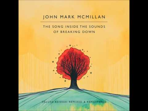 John Mark Mcmillan - I Am A Temple