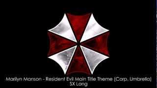 Marilyn Manson - Resident Evil Main Title Theme (Corp. Umbrella) (SX Long)