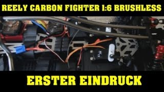 Reely Carbon Fighter 1:6 Brushless - Erster Eindruck - CLOSE LOOK - Infos - Darconizer RC