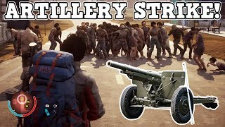 CALLING ARTILLERY STRIKE ON THE BIGGEST HORDE OF ZOMBIES!| STATE OF DECAY 2