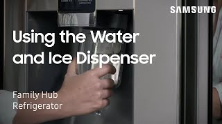 How to dispense water and ice on your Family Hub refrigerator | Samsung US
