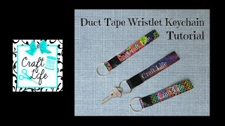 Craft Life ~ Duct Tape Wristlet Keychain Tutorial