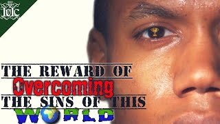 The Israelites: The Reward Of Overcoming The Sins Of This World