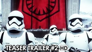 Star Wars: Episode VII - The Force Awakens Official Teaser Trailer #2 (2015) - J.J. Abrams Movie HD