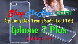 Ốp Lưng Dẻo Trong Suốt Iphone 7 Plus (Loại Tốt)