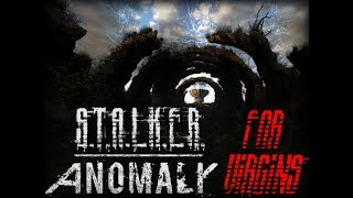 STALKER Anomaly For Virgins Walkthrough pt  1