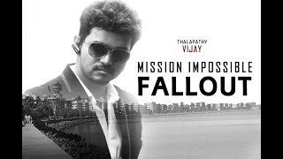 Mission: Impossible - Fallout (2018) Thalapathy Vijay's Version Trailer (Tamil)