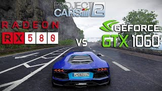 Project CARS 2 : RX 580 vs GTX 1060