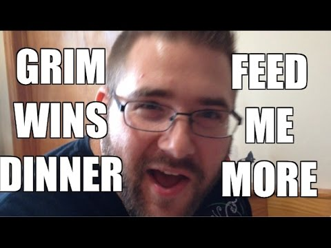 Grim wins the Bet! Feed Me More