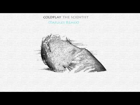 Coldplay - The Scientist (Tafules Remix)