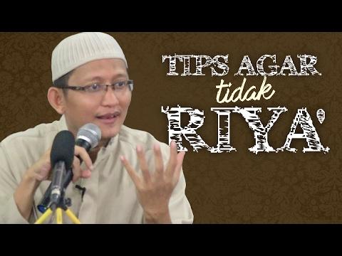 Video Singkat: Tips Agar Tidak Riya' - Ustadz Abu Yahya Badru Salam, Lc