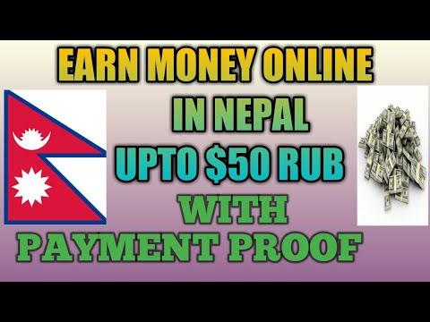 MAKE MONEY ONLINE IN NEPAL UPTO RUB $50 WITH PAYMENT PROOF.