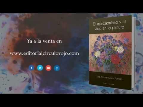 El impresionismo y mi vida en la pintura (Booktrailer) - Editorial Círculo Rojo