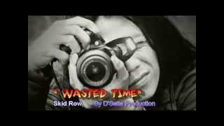 Wasted Time (Skid Row) - D