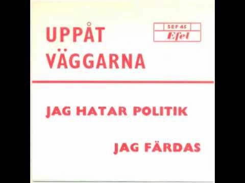 Uppåt Väggarna - Jag hatar politik (private 70s psych proto punk)