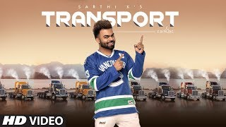 Sarthi K: Transport | Full Official Video Song | Madmix | Soni Toor, Suha Kang | Latest Song 2018